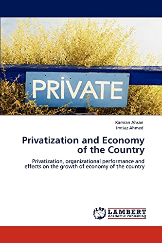 Privatization and Economy of the Country (Paperback): Imtiaz Ahmed, kamran ahsan