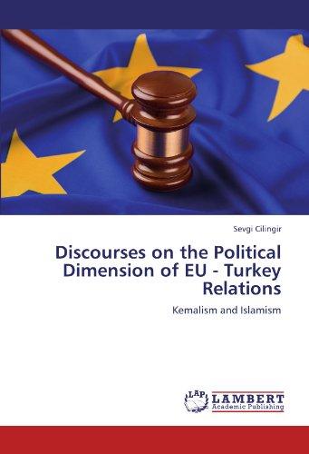 Discourses on the Political Dimension of EU - Turkey Relations: Sevgi Cilingir