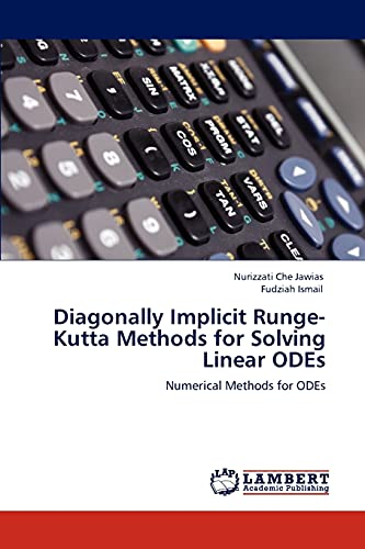 9783846534670: Diagonally Implicit Runge-Kutta Methods for Solving Linear ODEs: Numerical Methods for ODEs