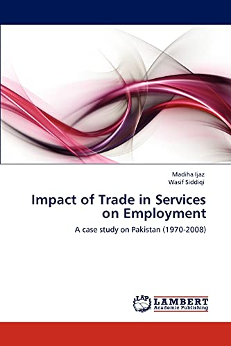 Impact of Trade in Services on Employment (Paperback): Madiha Ijaz, Wasif Siddiqi