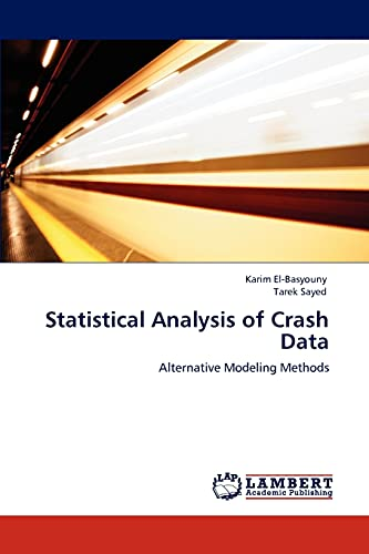 9783846535929: Statistical Analysis of Crash Data: Alternative Modeling Methods