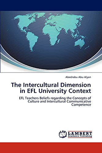 9783846536452: The Intercultural Dimension in EFL University Context: EFL Teachers Beliefs regarding the Concepts of Culture and Intercultural Communicative Competence