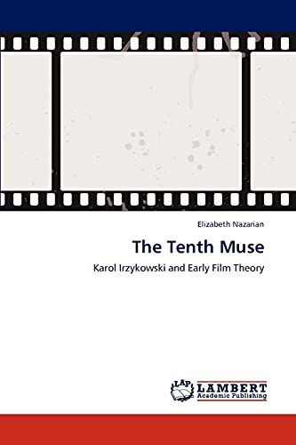 9783846536988: The Tenth Muse: Karol Irzykowski and Early Film Theory