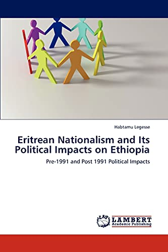 Eritrean Nationalism and Its Political Impacts on Ethiopia: Pre-1991 and Post 1991 Political ...