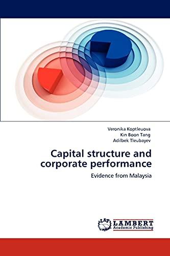 Capital Structure and Corporate Performance (Paperback): Veronika Koptleuova, Kin Boon Tang, ...