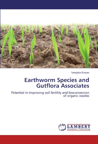 9783846537633: Earthworm Species and Gutflora Associates: Potential in improving soil fertility and bioconversion of organic wastes