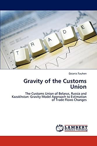 Gravity of the Customs Union: Dzianis Tauhen