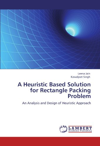 A Heuristic Based Solution for Rectangle Packing: Jain, Leena /