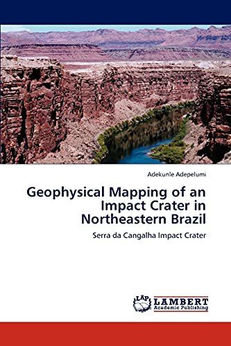 Geophysical Mapping of an Impact Crater in Northeastern Brazil: Adekunle Adepelumi