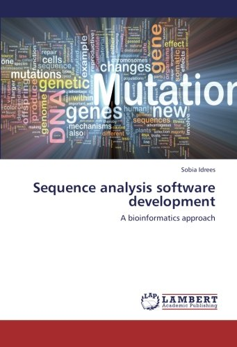 Sequence analysis software development: A bioinformatics approach (Paperback): Sobia Idrees
