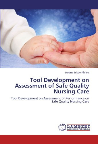 9783846538944: Tool Development on Assessment of Safe Quality Nursing Care: Tool Development on Assessment of Performance on Safe Quality Nursing Care