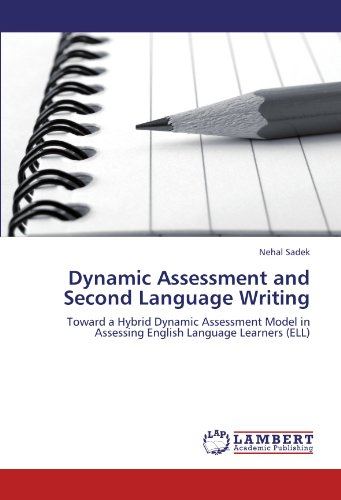 9783846539712: Dynamic Assessment and Second Language Writing: Toward a Hybrid Dynamic Assessment Model in Assessing English Language Learners (ELL)