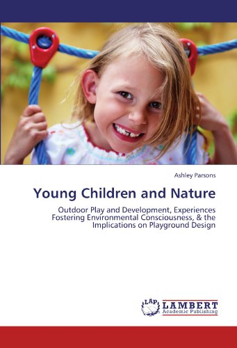 Young Children and Nature: Outdoor Play and: Parsons, Ashley