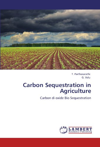 9783846540060: Carbon Sequestration in Agriculture: Carbon di oxide Bio Sequestration