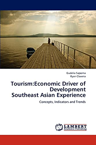 Tourism:Economic Driver of Development Southeast Asian Experience: Concepts, Indicators and Trends:...