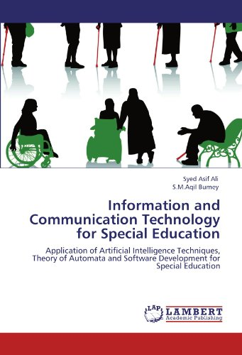 9783846542576: Information and Communication Technology for Special Education: Application of Artificial Intelligence Techniques, Theory of Automata and Software Development for Special Education