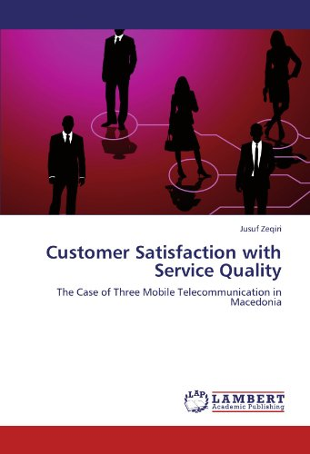 9783846542613: Customer Satisfaction with Service Quality: The Case of Three Mobile Telecommunication in Macedonia