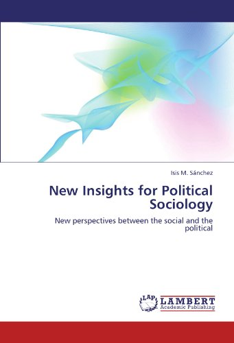 9783846544990: New Insights for Political Sociology: New perspectives between the social and the political