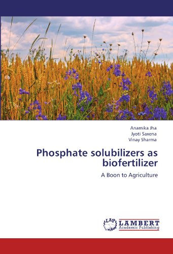 Phosphate solubilizers as biofertilizer: Jha, Anamika /