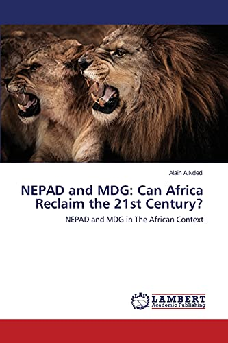 9783846548066: NEPAD and MDG: Can Africa Reclaim the 21st Century?: NEPAD and MDG in The African Context