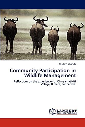 Community Participation in Wildlife Management (Paperback): Wisdom Sibanda