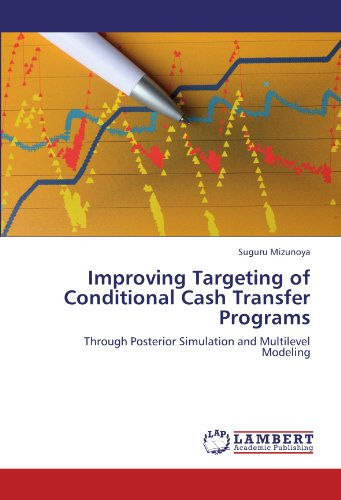 9783846548608: Improving Targeting of Conditional Cash Transfer Programs: Through Posterior Simulation and Multilevel Modeling