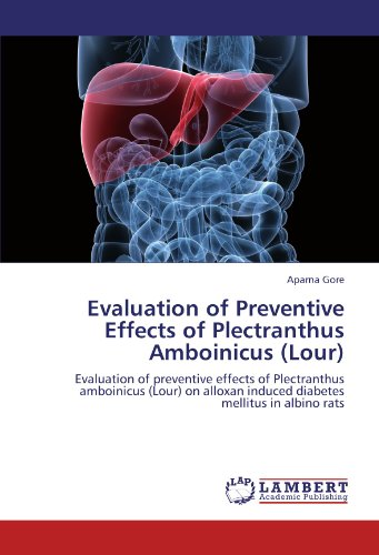 9783846549049: Evaluation of Preventive Effects of Plectranthus Amboinicus (Lour): Evaluation of preventive effects of Plectranthus amboinicus (Lour) on alloxan induced diabetes mellitus in albino rats