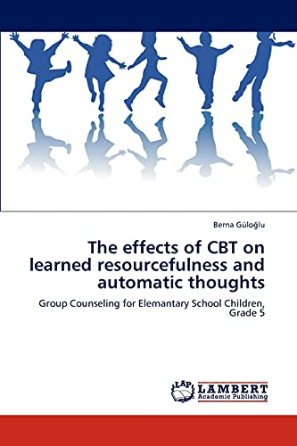 The Effects of CBT on Learned Resourcefulness and Automatic Thoughts: Berna Güloglu