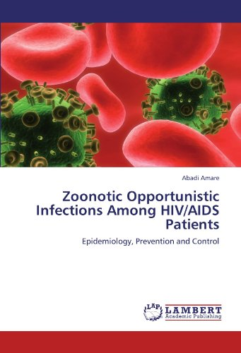9783846549391: Zoonotic Opportunistic Infections Among HIV/AIDS Patients: Epidemiology, Prevention and Control