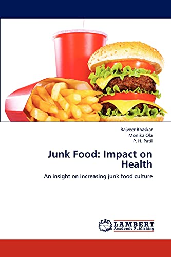 9783846549827: Junk Food: Impact on Health: An insight on increasing junk food culture