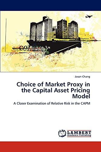 9783846549964: Choice of Market Proxy in the Capital Asset Pricing Model: A Closer Examination of Relative Risk in the CAPM