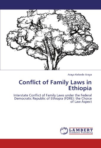 9783846549971: Conflict of Family Laws in Ethiopia: Interstate Conflict of Family Laws under the Federal Democratic Republic of Ethiopia (FDRE): the Choice of Law Aspect