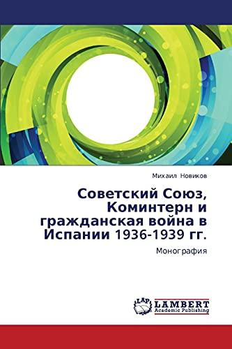 Sovetskiy Soyuz, Komintern I Grazhdanskaya Voyna V Ispanii 1936-1939 Gg.: Mikhail Novikov