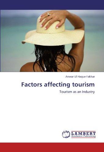 Factors affecting tourism: Anwar Ul Haque Fakhar