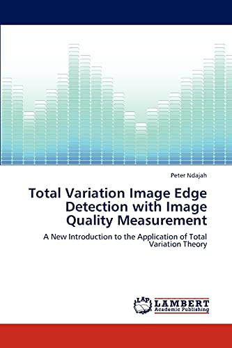 Total Variation Image Edge Detection with Image Quality Measurement: Peter Ndajah