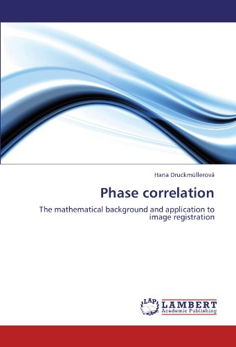 Phase correlation: The mathematical background and application to image registration (Paperback): ...