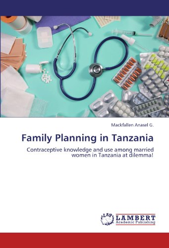 9783846551189: Family Planning in Tanzania: Contraceptive knowledge and use among married women in Tanzania at dilemma!