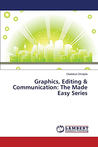 9783846552148: Graphics, Editing & Communication: The Made Easy Series