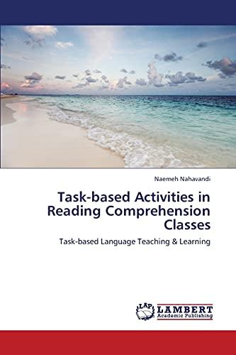Task-Based Activities in Reading Comprehension Classes: Naemeh Nahavandi