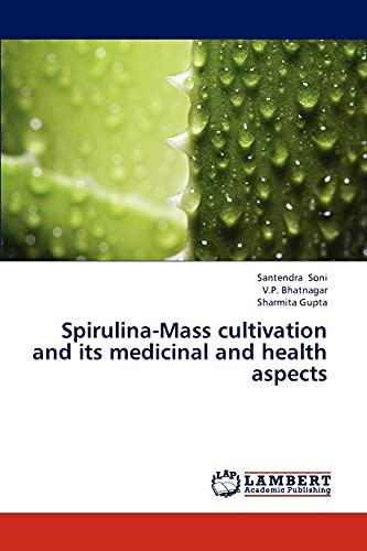 Spirulina-Mass cultivation and its medicinal and health aspects: Santendra Soni