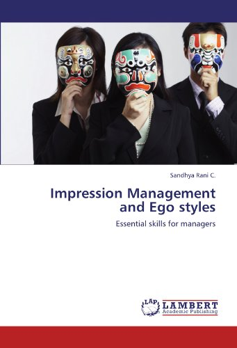 9783846553930: Impression Management and Ego styles: Essential skills for managers