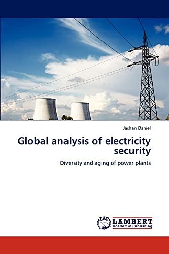 Global Analysis of Electricity Security: Jashan Daniel