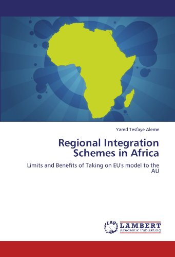 9783846554968: Regional Integration Schemes in Africa: Limits and Benefits of Taking on EU's model to the AU