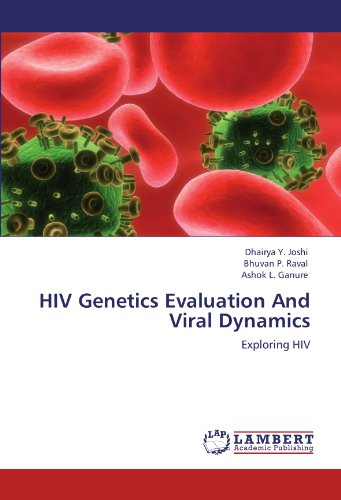 HIV Genetics Evaluation And Viral Dynamics: Joshi, Dhairya Y.
