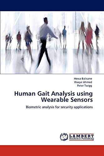 9783846555545: Human Gait Analysis using Wearable Sensors: Biometric analysis for security applications