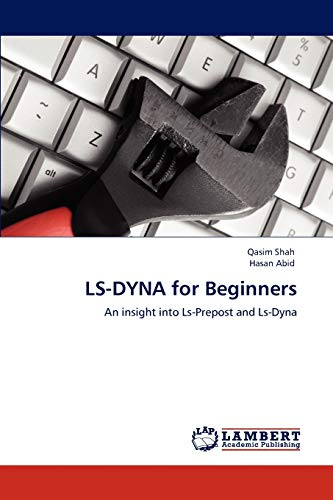 9783846556771: LS-DYNA for Beginners: An insight into Ls-Prepost and Ls-Dyna