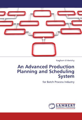 An Advanced Production Planning and Scheduling System: Nagham El-Berishy