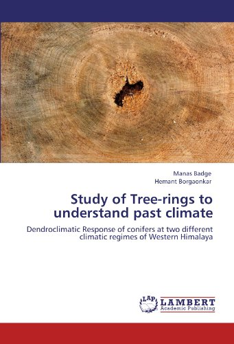9783846559307: Study of Tree-rings to understand past climate: Dendroclimatic Response of conifers at two different climatic regimes of Western Himalaya