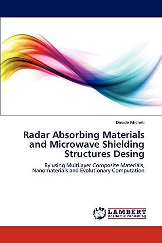 9783846559390: Radar Absorbing Materials and Microwave Shielding Structures Design: By using Multilayer Composite Materials, Nanomaterials and Evolutionary Computation