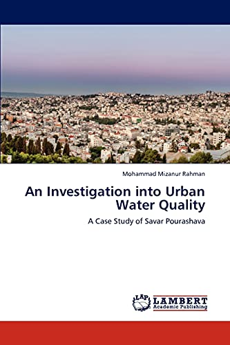 An Investigation Into Urban Water Quality: Mohammad Mizanur Rahman